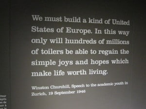 "Interesting sign inside the European Union museum in Brussels, Belgium. A ""United States of Europe,"" Mr. Churchill said."
